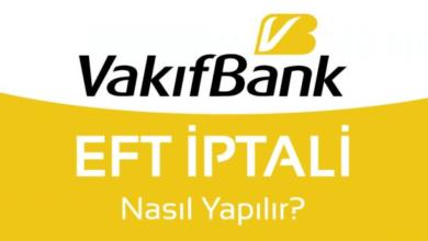 Photo of VakıfBank EFT İptali Nasıl Yapılır?