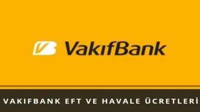 Photo of Vakıfbank EFT ve Havale Ücretleri