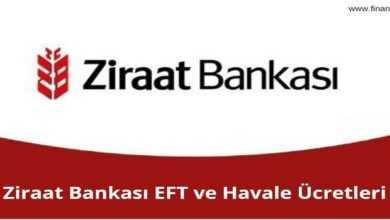 Photo of Ziraat Bankası EFT ve Havale Ücretleri