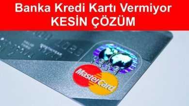 Photo of Banka Kredi Kartı Vermiyor KESİN ÇÖZÜM