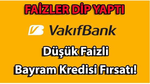 Vakıfbank bayram kredisi 6