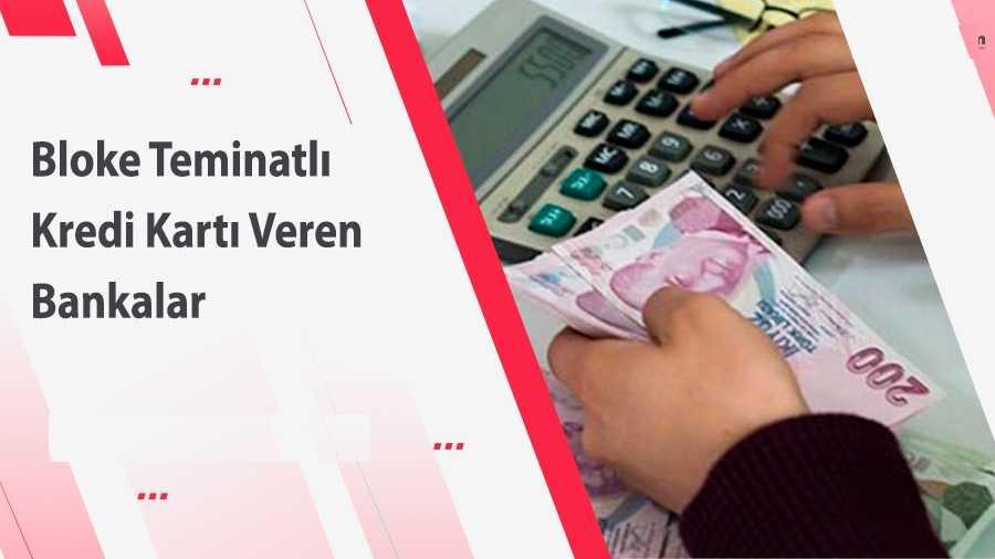 Bloke Teminatlı Kredi Kartı Veren Bankalar Hangileri 2021