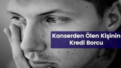Photo of Kanserden Ölen Kişinin Kredi Borcu